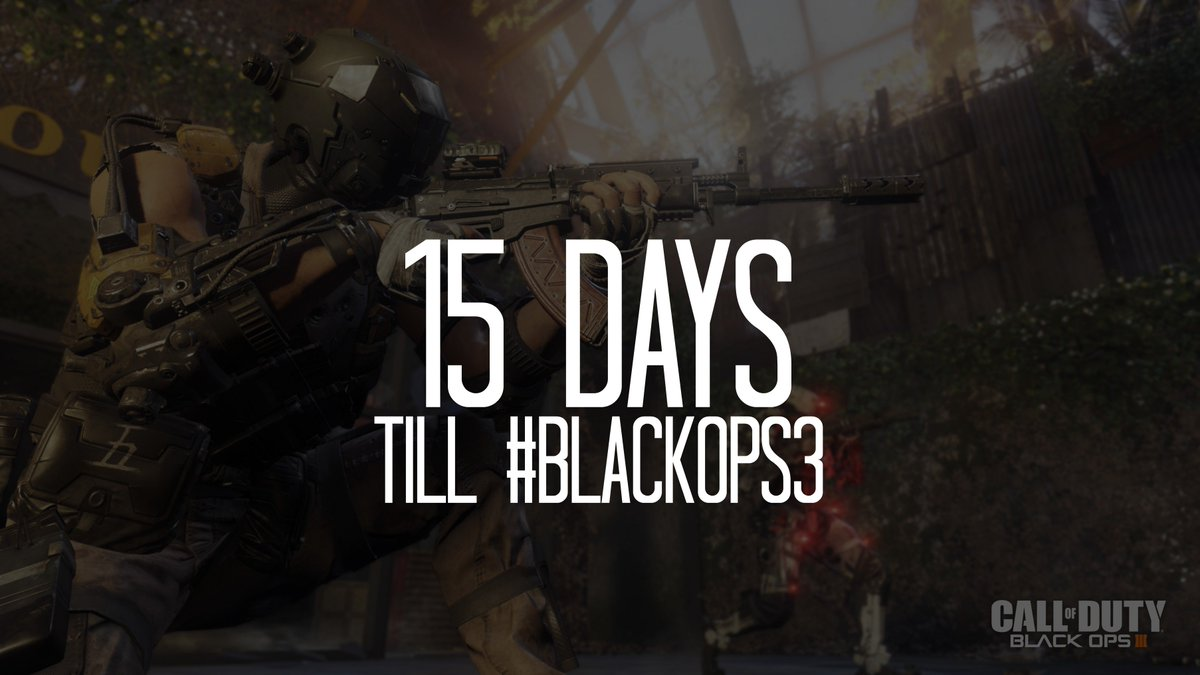 15 days till #BlackOps3. RT if you're hyped! #soon #almostthere https://t.co/oB4M9hjohD