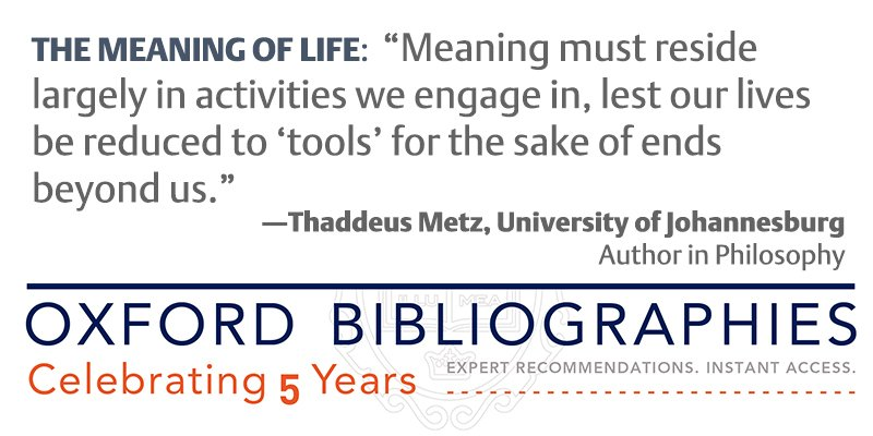 "A bibliography for ""The Meaning of Life"" by @mediauj Prof. Thaddeus Metz https://t.co/sNhDM2YO5S Celebrate #OxBib5 https://t.co/TwEAUe9c0b"