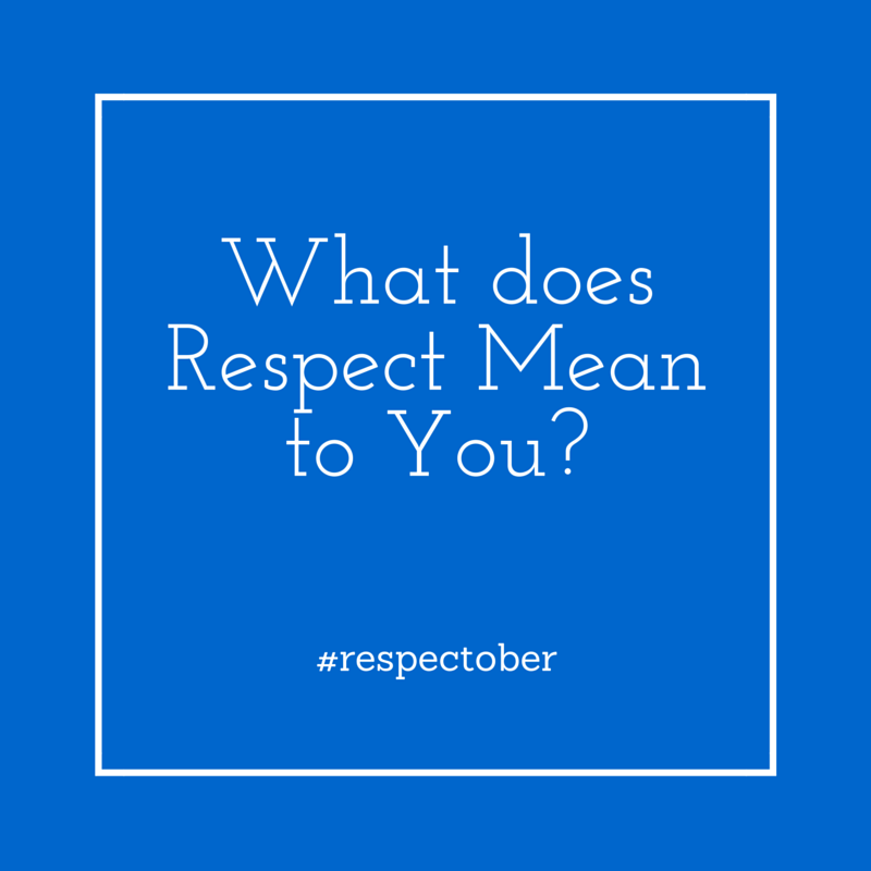 What does Respect mean to you?