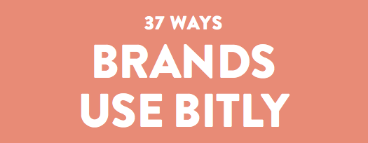 Learn 37 ways that Bitly can help your marketing efforts go from