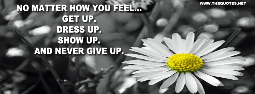 No matter how you feel...get up, dress up, show up and Never Give Up! https://t.co/C3neJ4vo5u https://t.co/tSaa7TjowN #inspirationalquotes