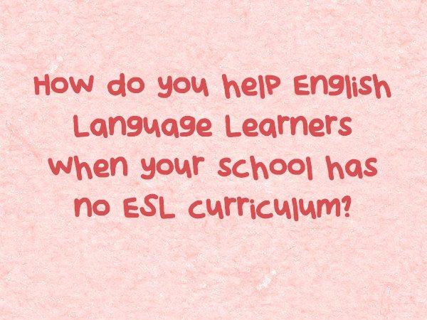 How do you help #ELLs when your school has no #ESL curriculum? https://t.co/g7DnSfFNYu #ewopinion