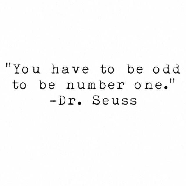 """""""You have to be odd to be number one!"""" - Dr. Seuss  #MondayMotivation http://t.co/SJeQ4D68Kn"""
