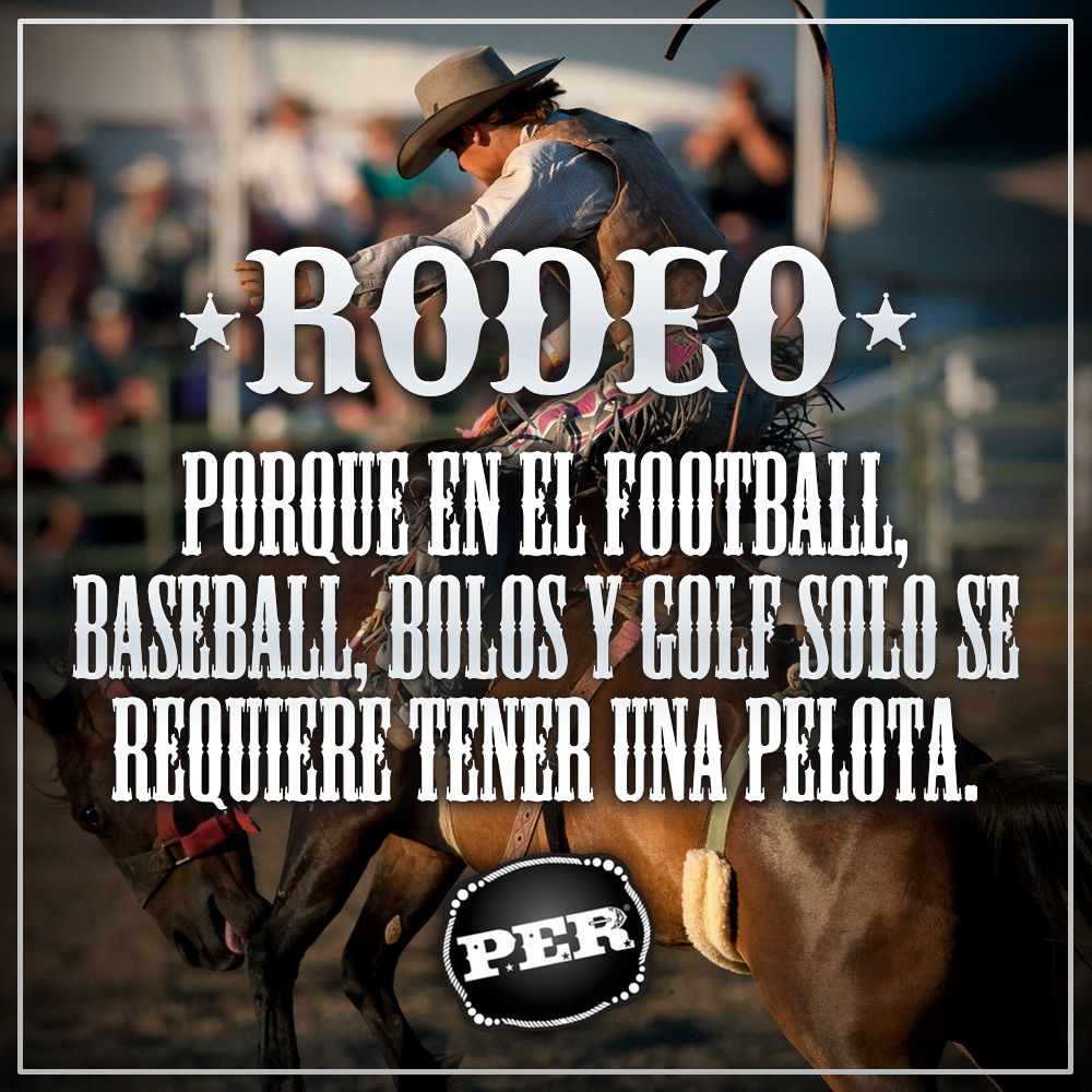 """PER Buckles on Twitter: """"RODEO. #Frases #FrasesVaqueras #"""