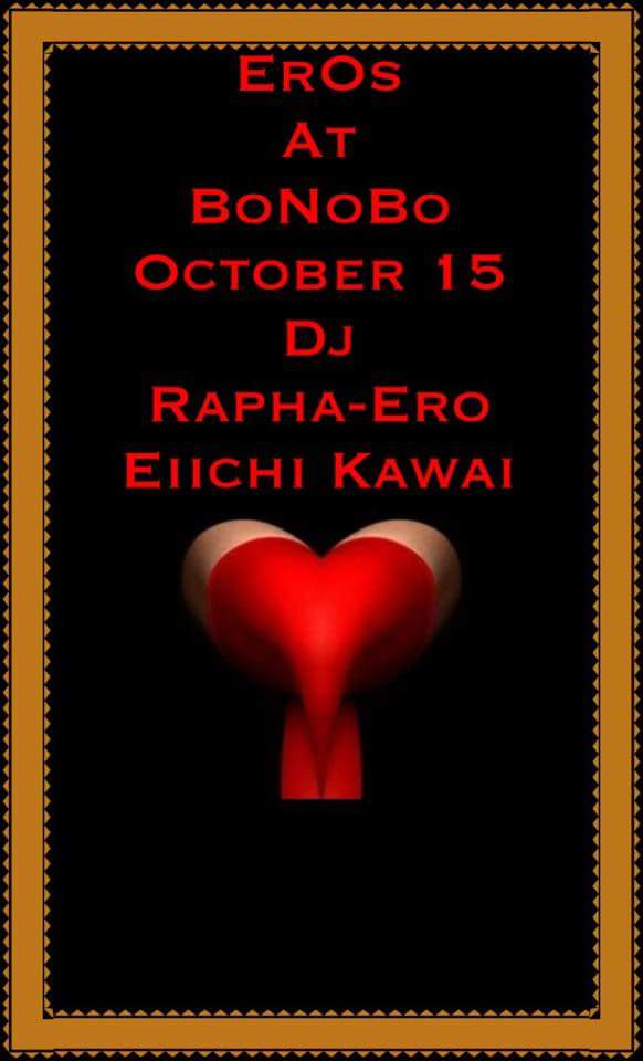 明晩★木曜 DJ RAPHA-ERO presents♠♡EROS♤♥ ゲスト:EIICHI KAWAI ホスト:DJ RAPHA-ERO フードバー:YUGO バー:haluka-* フリーチャージ☆ 21:00~翌朝 来てね~