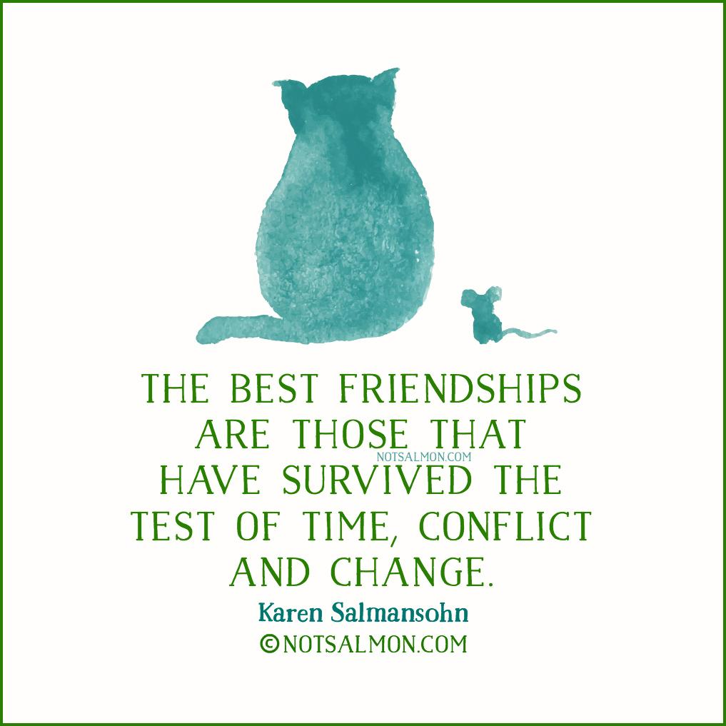 The Best Friendships Are Those That Have Survived The Test Of Time