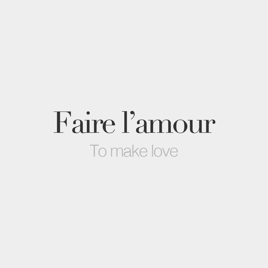 French Words On Twitter Faire Lamour To Make Love F C B Ca  L E  Bfa Mu Ca  Frenchwords Http T Co Ifrrevd