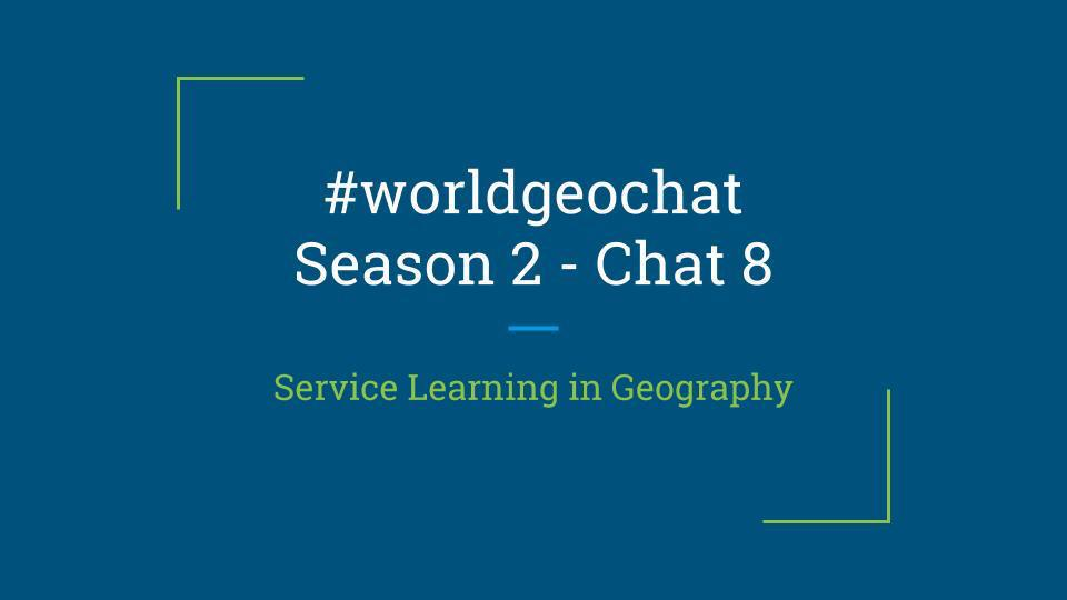 Thumbnail for #worldgeochat - Service Learning