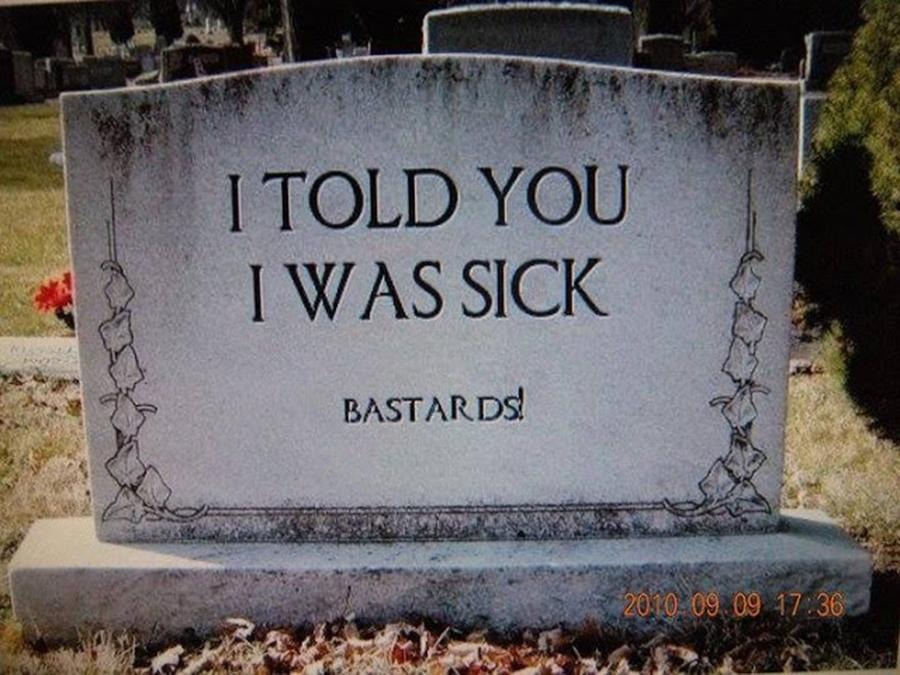 I Told You I Was Sick