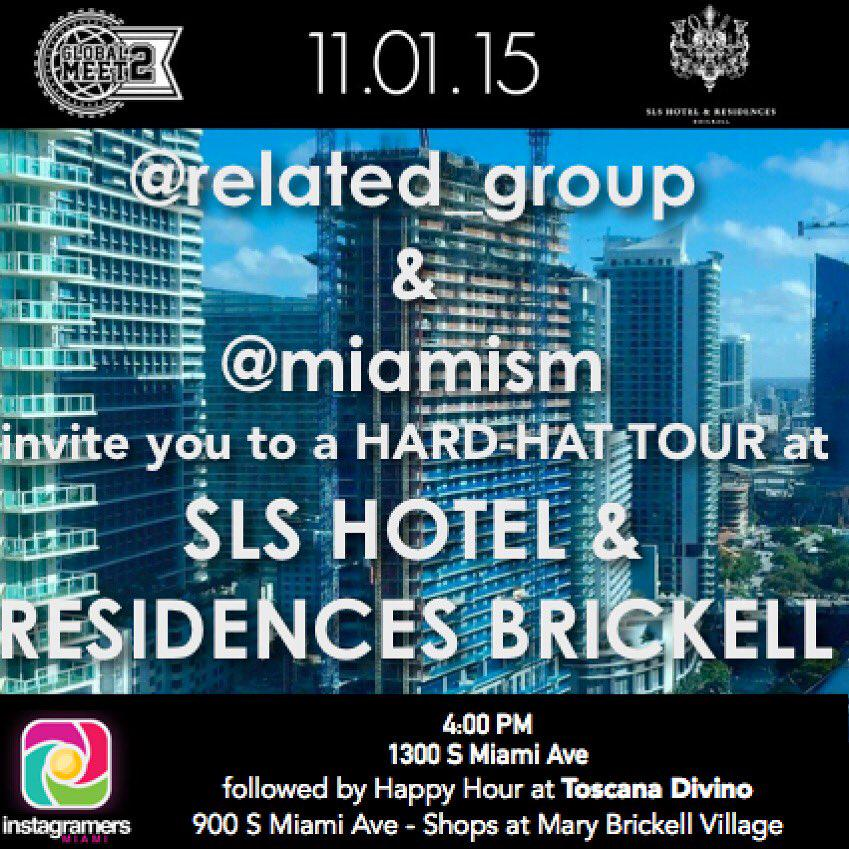We're hosting a HARD-HAT tour of @slsbrickell with @Related_Group on Nov 1st for #globalmeet2 https://t.co/7Z3SgFYQhH