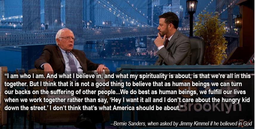 Jimmy Kimmel asked Bernie Sanders if he believes in God. It's a fantastic answer. #FeelTheBern #p2 https://t.co/xzciqKpLTI