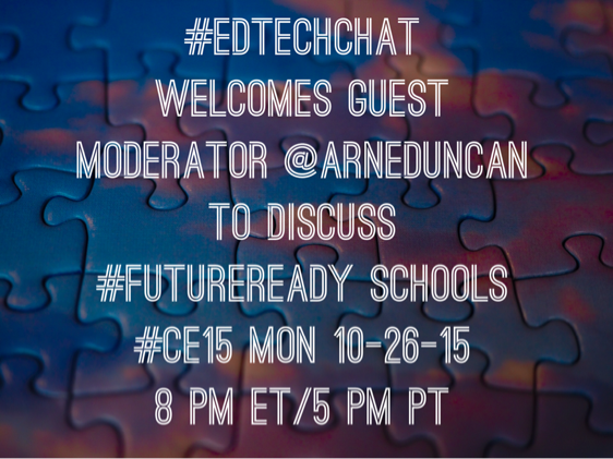 #edtechchat welcomes @arneduncan to discuss #futureready schools celebrating #ce15! Mon 8pm ET/5pm #edtech #edchat https://t.co/dtDgK6mxLA
