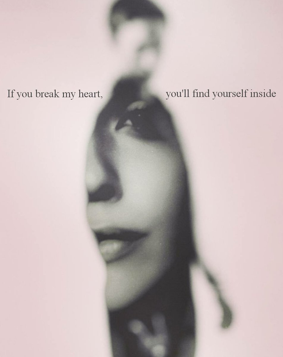 The Quote Thief On Twitter If You Break My Heart Youll Find