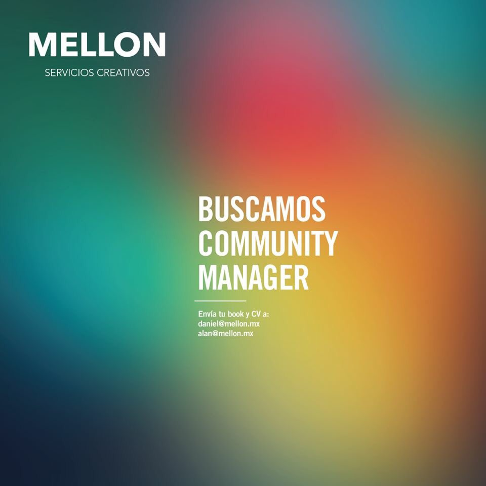 Buscamos Community Manager  Interesados favor de mandar su book y CV a daniel@mellon.mx y alan@mellon.mx https://t.co/XNBtOj3fdQ