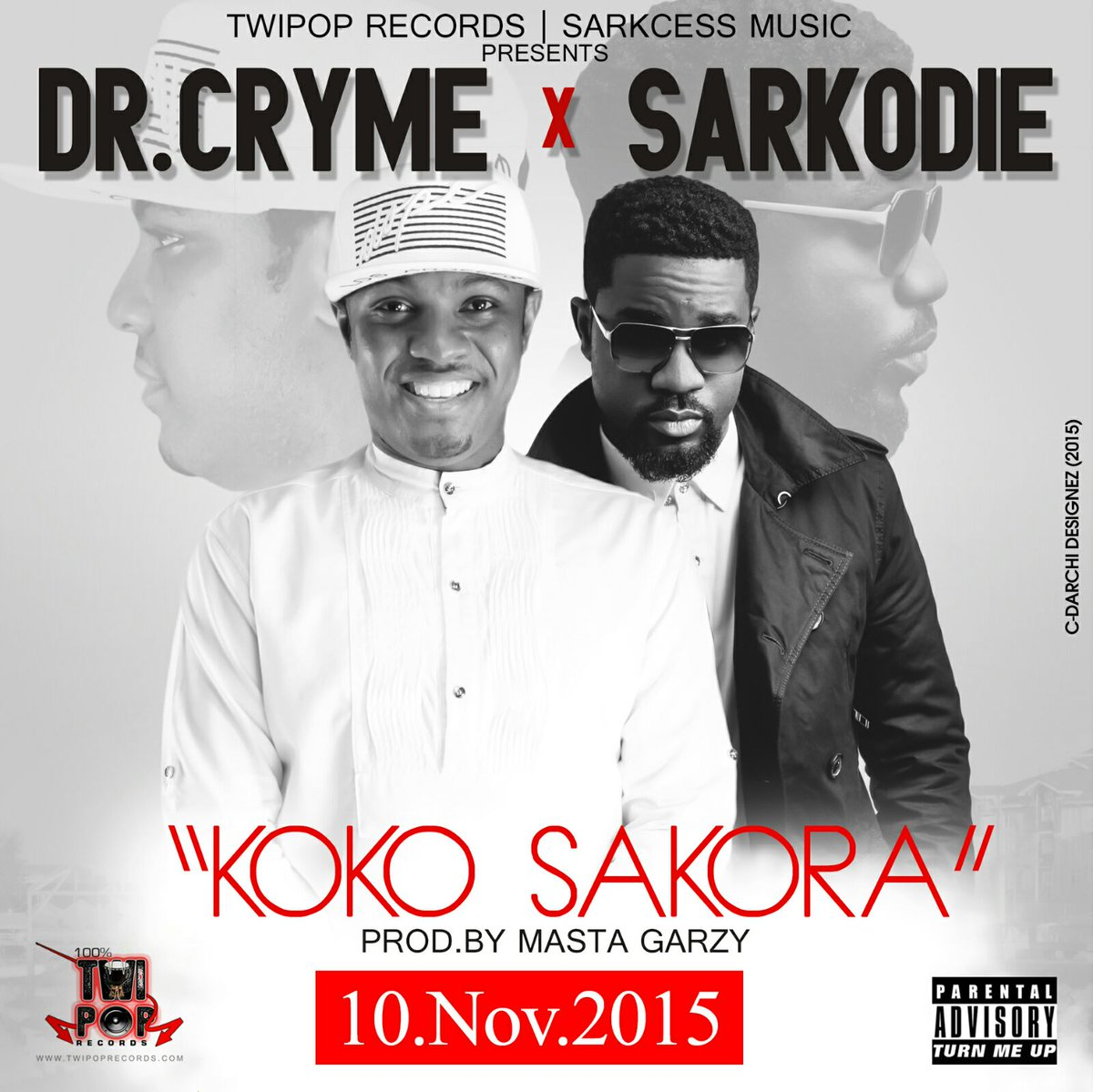 "HOTTEST BANGER! @drcryme x @sarkodie ""KOKO SAKORA"" Officially drops10th.Nov.15 Twipop Records