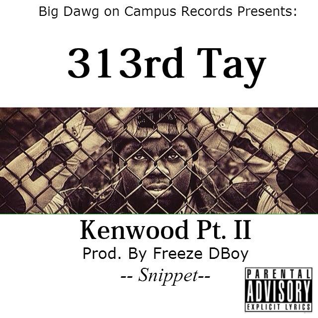 NEW MUSIC: 313rd Tay x Kenwood Pt. II [Snippet] |  https://t.co/UqsAetVBcN https://t.co/M04Ev1s4wV