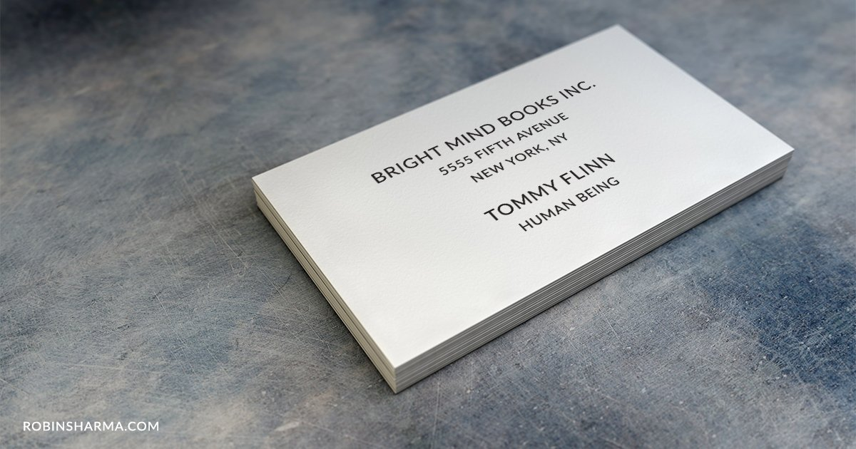 Robin sharma on twitter this is tommys business card from my book robin sharma on twitter this is tommys business card from my book the leader who had no title notice his job description human being reheart Choice Image