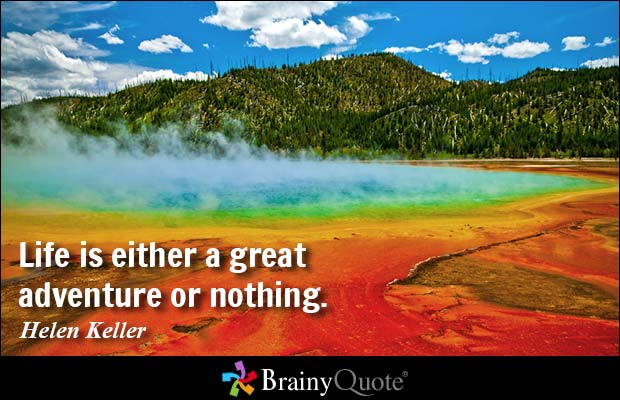 Brainyquote On Twitter Life Is Either A Great Adventure Or Nothing