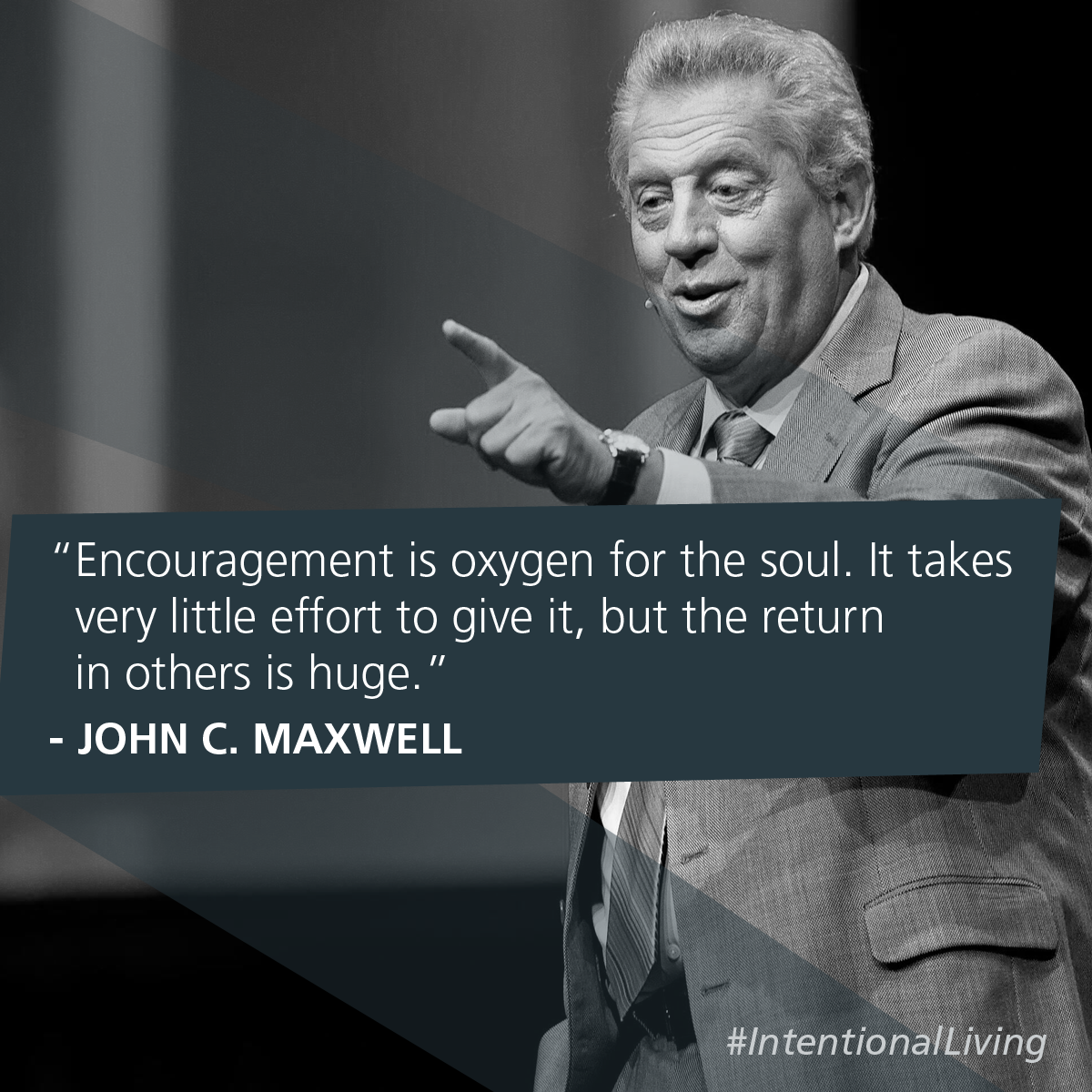 John C Maxwell On Twitter Encouragement Is Oxygen For The Soul