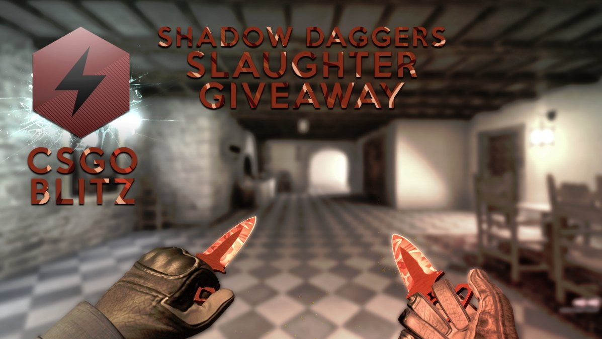 ★ Shadow Daggers Slaughter GIVEAWAY: Follow @tejbz and @playcsblitz and RETWEET this tweet for a chance to win! https://t.co/GZ6CjNhi9W