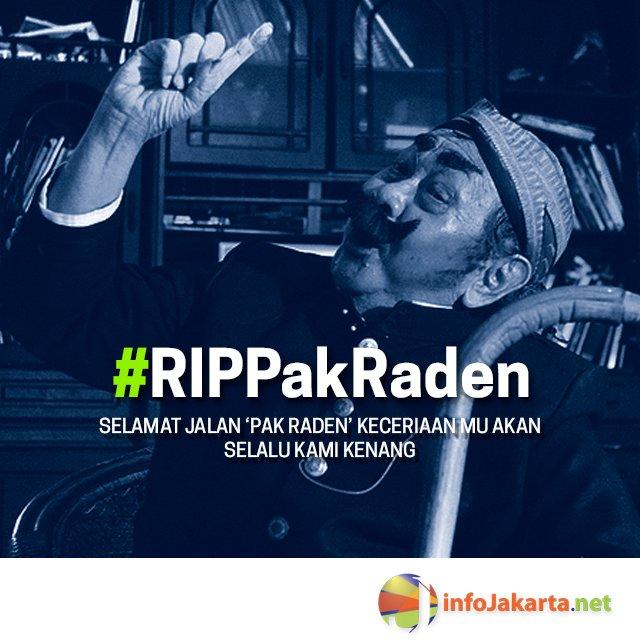Selamat jalan Pak Raden. Terimakasih atas karya-karya mu selama ini, kenangan baikmu akan selalu abadi. #RIPPakRaden https://t.co/D80SRjh4IH