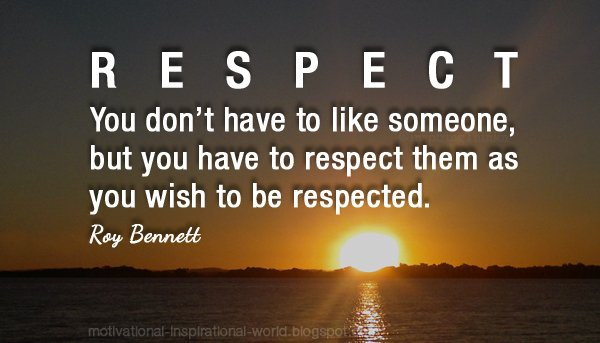 respect and you will be respected