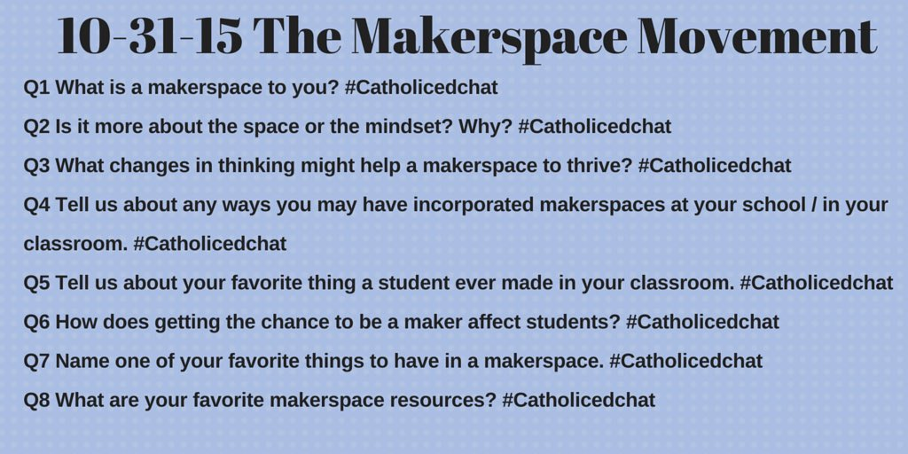 Today's #CatholicEdChat questions. #makered #makersoace #3dprinting https://t.co/LzNI3eVxgi