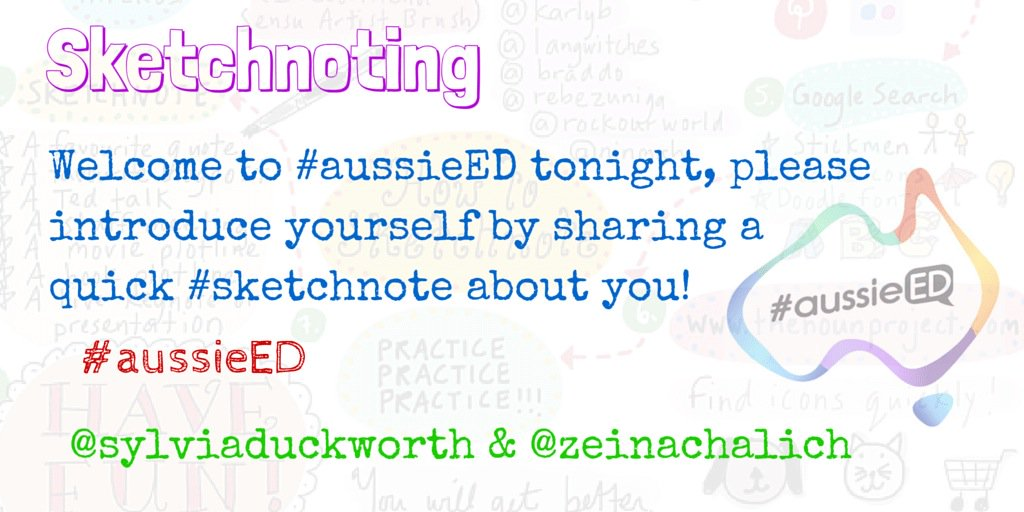 Welcome to #aussieED tonight, plz introduce yourself by sharing ur #sketchnote w special guest @sylviaduckworth ✏️☺️ https://t.co/K6BZtr08BV