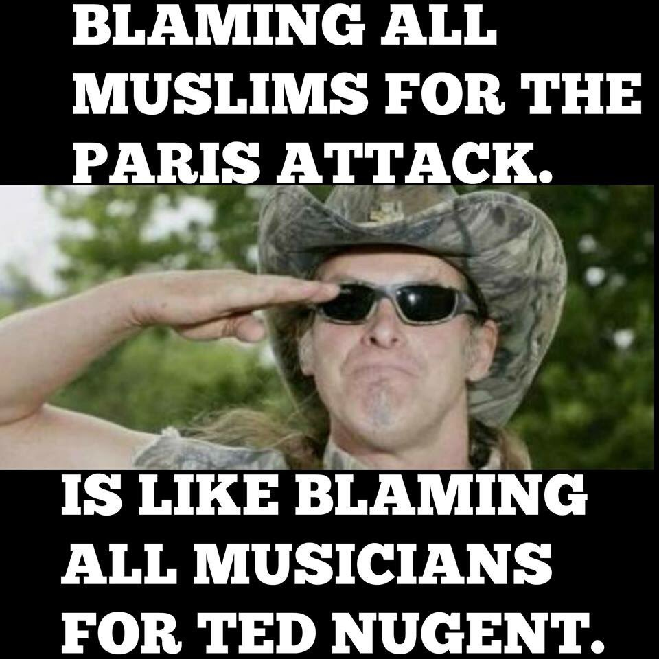 Blaming all Muslims for the Paris attack is like blaming all musicians for Ted Nugent.