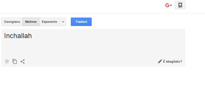Ci rivedremo presto diventava Inchallah sul Traduttore di Google.