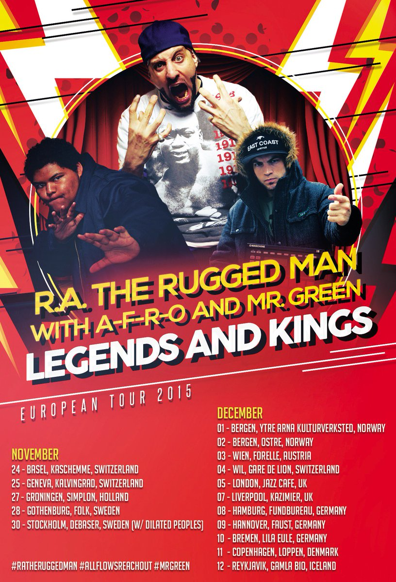 R A The Rugged Man On Twitter Im Proud To Announce 2016 Legends Kings European Tour With Mr Green F O