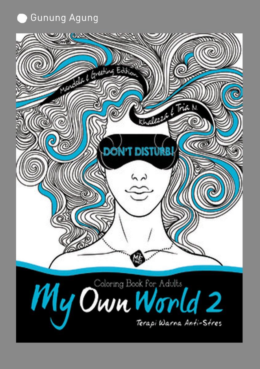 Gunung Agung On Twitter My Own World 2 Coloring Book For Adults Oleh Khalezza Tria N Terapi Warna Anti Stres Renebooks GunungAgung