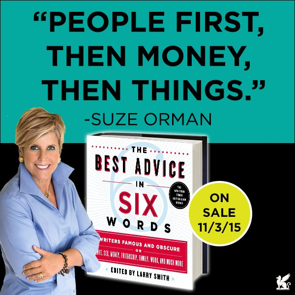 """People first, then money, then things."" —@SuzeOrmanShow  Your #BestAdviceinSix? https://t.co/ubhj5E45L8 https://t.co/weho3UwqEe"