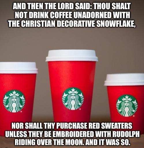 #RedCups  What if I said you can choose NOT to be offended?  #ItsJustACup #ItsNotPersecution https://t.co/two2J96BNG