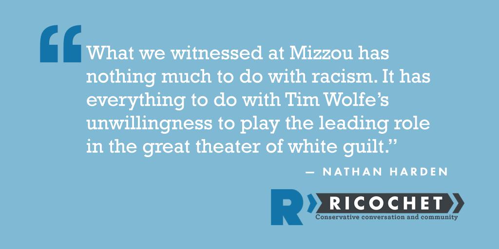 #Mizzou and the theater of white guilt https://t.co/o6sfHK3VS2 (via @NathanHarden) https://t.co/54C3umQNzB