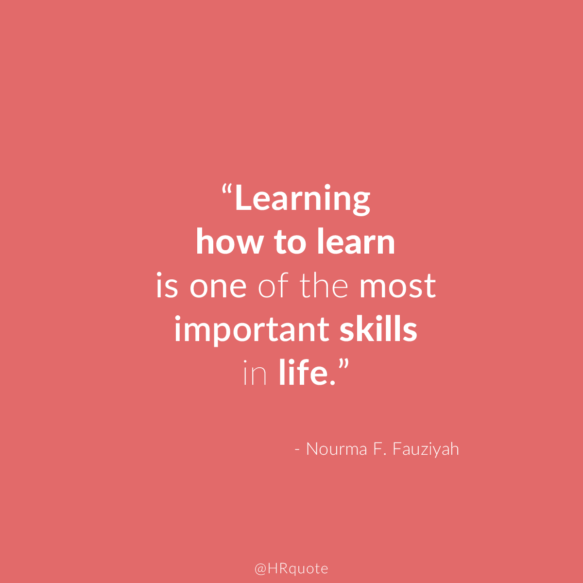 hr quote on twitter learning how to learn is one of the most hr quote on twitter learning how to learn is one of the most important skills in life nourma f fauziyah hrquote t co 1uy9jf9b0t