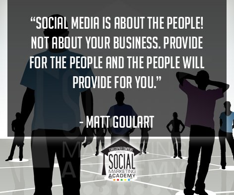"""Social media is about the people! Not about your business..."" Matt Goulart #socialmediamarketing #quote https://t.co/glXG8a5CPM"