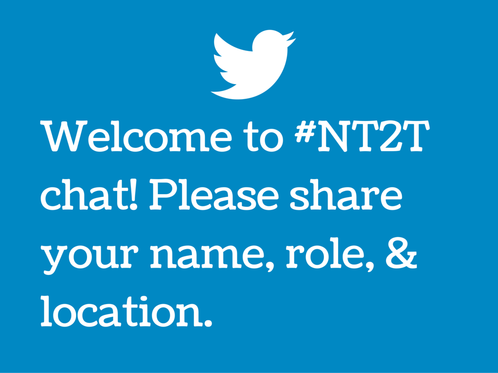 Welcome to #NT2T! I'm Karly, TOSA from CA. I am honored to be your moderator today. Let the introductions begin! https://t.co/jznEcSApFa