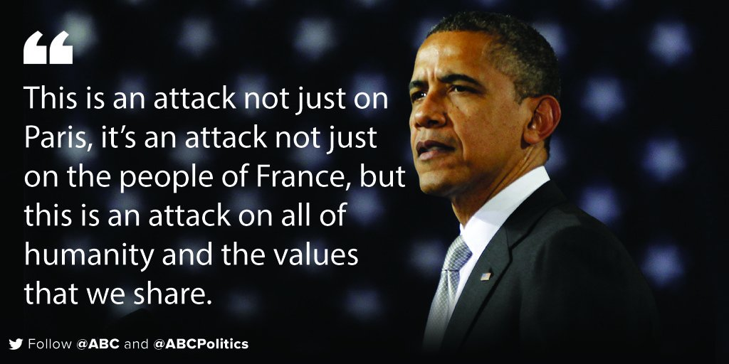 'This is an attack not just on Paris...this is an attack on all of humanity and the values that we share.'