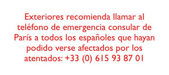 Exteriores recomienda llamar al teléfono de emergencia consular de #París a los españoles afectados. https://t.co/hWFO7gFhKV