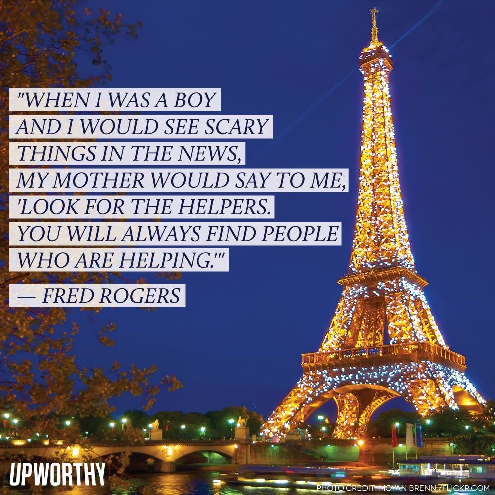 Look for the helpers... #ParisAttacks #FredRogers https://t.co/mwrbDU4rSU