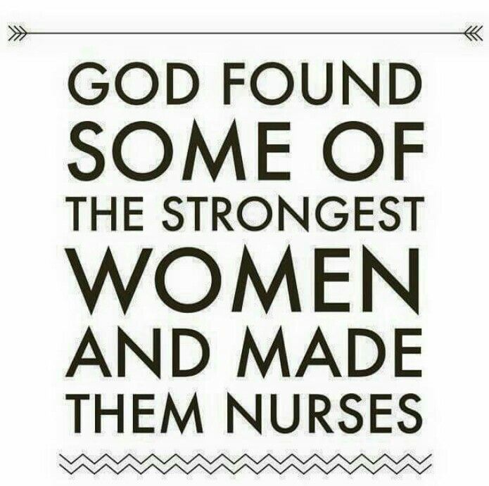 Nurse Quotes Classy Nurse Quotes On Twitter God Found Some Of The Strongest Women And