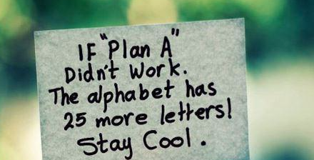 If Plan A didn&#39;t work. The alphabet has 25 more letters! #business #advice #startup #sales <br>http://pic.twitter.com/F2qifDrOdb