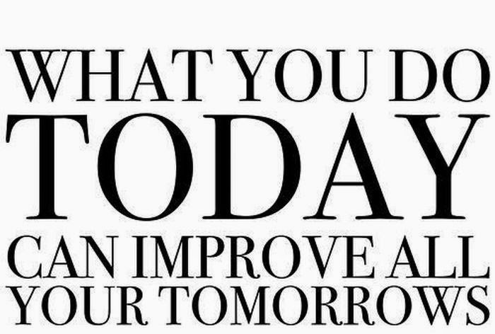 What you do #TODAY can #improve all your #TOMORROWS<br>http://pic.twitter.com/x9SSfkw78L