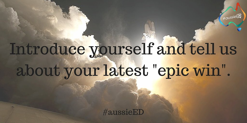 Introduce yourself and describe your latest #epicwin. #aussieED https://t.co/xlUPDoMvib