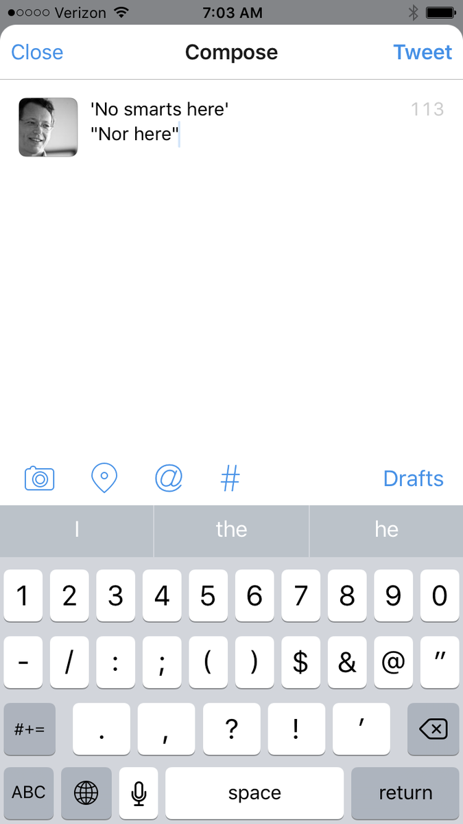 Mark Reinhold On Twitter Tweetbot Not For Me Single Tapping On The Quote Keys Just Inserts Dumb Quotes Https T Co S89bkbwwbg