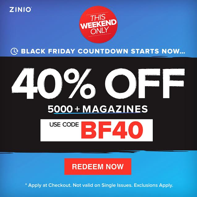 Black Friday - 40% Off Zinio Orders Today. Our BlackFriday sale is going on now! Enjoy 40% off subscriptions to select titles on Zinio. Don't miss your chance to get your favorite magazines downloaded right to your phone! Expire Date: 01/16/