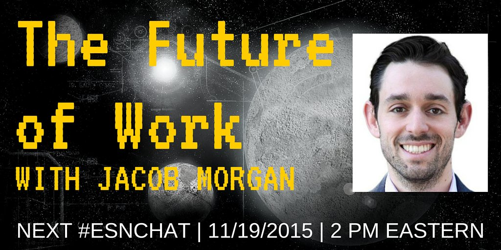 On today's #ESNchat we're discussing The #FutureOfWork with special guest Jacob Morgan - @jacobm https://t.co/uPRHHqqcvT