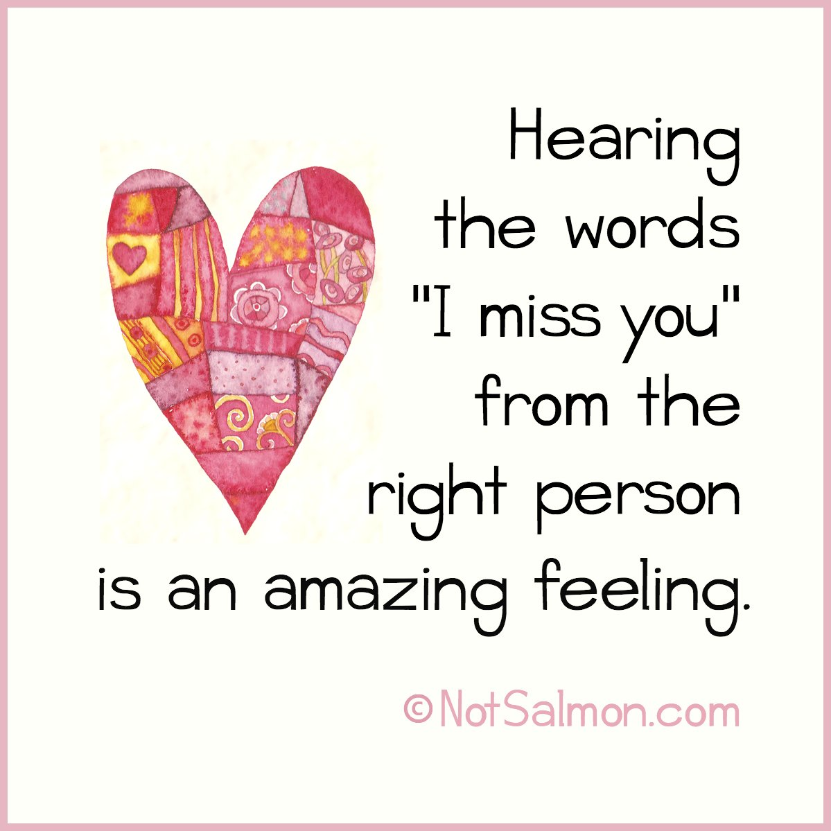 Hearing The Words I Miss You From The Right Person Is An Amazing