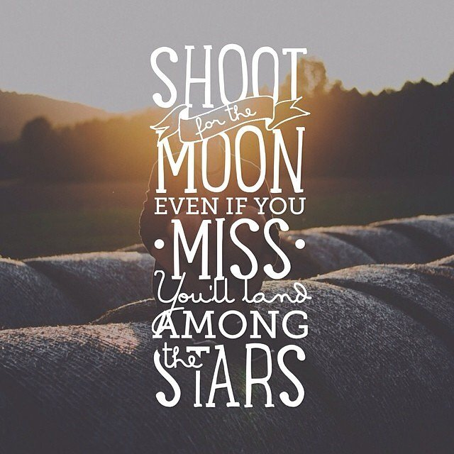 Lets Live Happy On Twitter Shoot For The Moon Even If You Miss